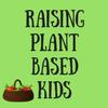 RaisingPlant BasedKids