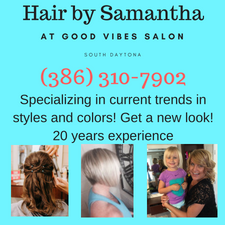 Hair by SamanthaAt Good Vibes Salon