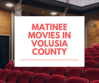 Matinee-movies-volusia-county