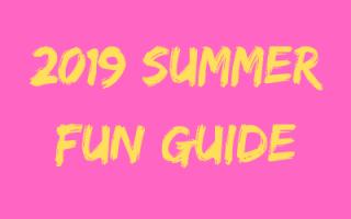 2019 Summer Fun Guide