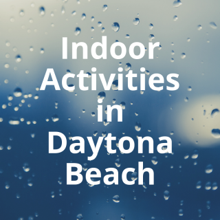 Indoor Activities in Daytona Beach