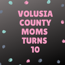 Volusia County Moms turns 10!