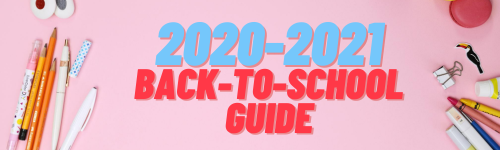 2020-2021 back-to-school guide